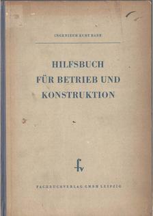 Rabe, Kurt - Hilfsbuch für Betrieb und Konstruktion [antikvár]