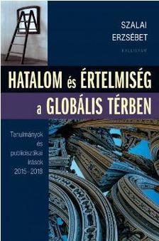 Szalai Erzsébet - Hatalom és értelmiség a globális térben - ÜKH 2018
