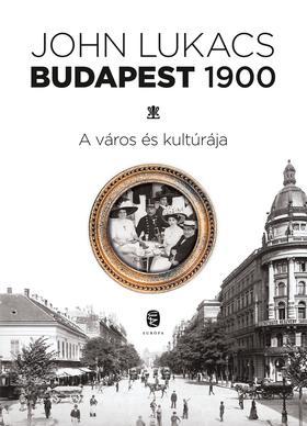 John Lukacs - Budapest, 1900