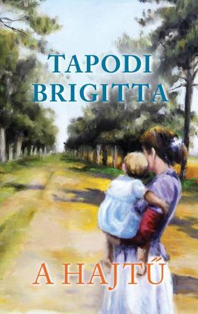 Tapodi Brigitta - A Hajtű