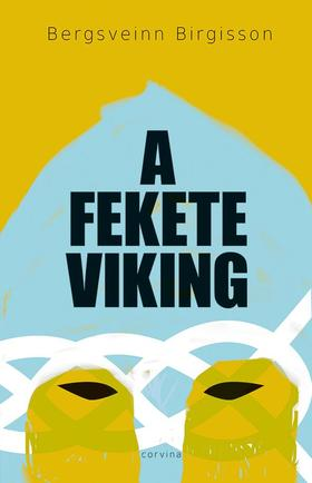 Bergsveinn Birgisson - A fekete viking