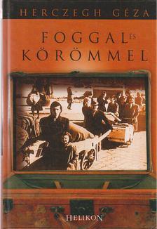 Herczegh Géza - Foggal és körömmel [antikvár]