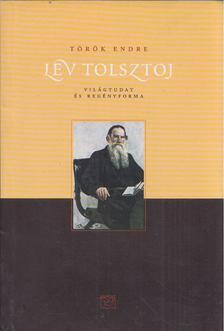 Török Endre - Lev Tolsztoj - Világtudat és regényforma [antikvár]