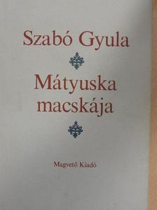 Szabó Gyula - Mátyuska macskája [antikvár]
