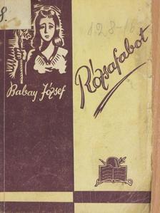 Babay József - Rózsafabot [antikvár]