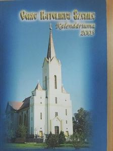 Bazilia nővér - Görög Katolikus Szemle Kalendáriuma 2003 [antikvár]