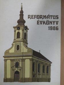 Baksa Árpád - Református Évkönyv 1986 [antikvár]