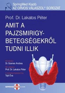 Prof. Dr. Lakatos Péter - Amit a pajzsmirigybetegségről tudni illik [eKönyv: pdf]