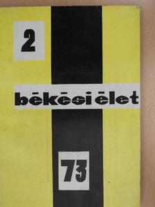 Bálint Ferenc - Békési Élet 1973/2. [antikvár]
