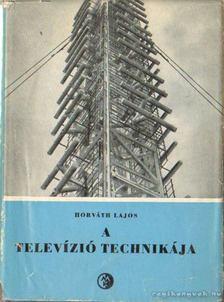 Horváth Lajos - A televízió technikája [antikvár]