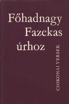 Csokonai Vitéz Mihály - Főhadnyagy Fazekas úrhoz [antikvár]