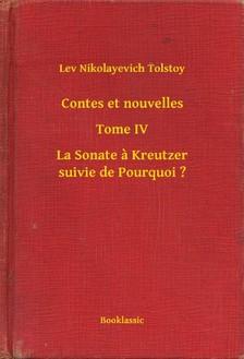 Lev Tolsztoj - Contes et nouvelles - Tome IV - La Sonate a Kreutzer suivie de Pourquoi ? [eKönyv: epub, mobi]