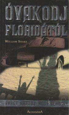 SHAKE, WILLIAM - Óvakodj Floridától [antikvár]