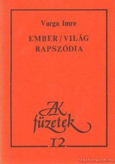 Varga Imre - Ember / világ rapszódia [antikvár]
