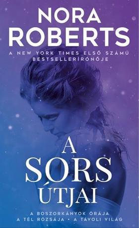 Nora Roberts - A sors útjai