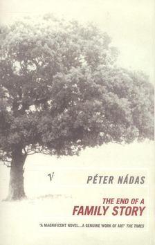 Nádas Péter - The End of a Family Story [antikvár]