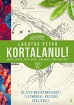 Lakatos Péter - Lakatos Péter: Kortalanul!