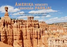 L. KELEMEN GÁBOR - Amerika Legendás Nemzeti Parkjai [eKönyv: pdf]