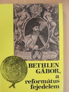Barcza József - Bethlen Gábor, a református fejedelem [antikvár]