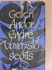 Gelléri Andor Endre - Varázsló, segíts [antikvár]