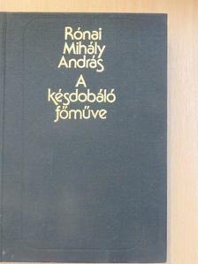 Rónai Mihály András - A késdobáló főműve [antikvár]