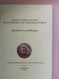 Baján Györgyné - Könyvtárak 50 éve az egészségügy szolgálatában [antikvár]