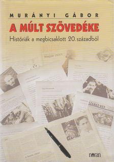 Murányi Gábor - A múlt szövedéke [antikvár]