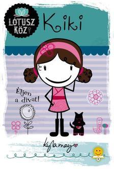 Kyla May - Kiki - Éljen a divat! (Lótusz köz 1.)