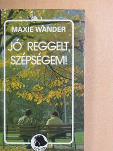 Maxie Wander - Jó reggelt, szépségem! [antikvár]