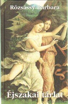 Rózsássy Barbara - Éjszakai tárlat [antikvár]