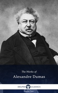 Alexandre DUMAS - Delphi Works of Alexandre Dumas (Illustrated) [eKönyv: epub, mobi]