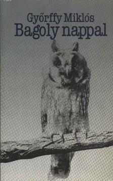 Györffy Miklós - Bagoly nappal [antikvár]