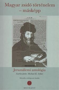 Silber Michael K. - Magyar zsidó történelem - másképp [eKönyv: epub, mobi]