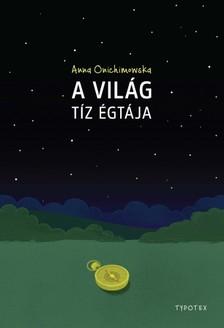 Anna Onichimowska - A világ tíz égtája [eKönyv: pdf, epub, mobi]