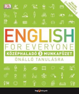 English for Everyone: Középhaladó 3. munkafüzet   Önálló tanulásra