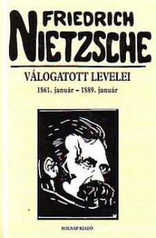 Friedrich Nietzsche - Friedrich Nietzsche válogatott levelei