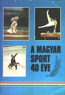Szalay Péter - A magyar sport 40 éve [antikvár]