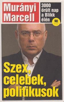 Murányi Marcell - Szex, celebek, politikusok [antikvár]