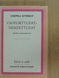 Csepeli György - Csoporttudat - Nemzettudat [antikvár]