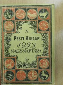 Alfréd Polgár - A Pesti Hirlap Nagy Naptára az 1933. közönséges évre [antikvár]