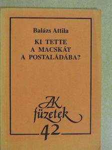 Balázs Attila - Ki tette a macskát a postaládába? [antikvár]