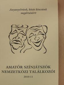 Balogh Róbert - Amatőr színjátszók nemzetközi találkozói 2010-11 [antikvár]