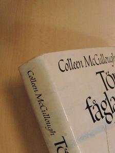 Colleen McCullough - Törn faglarna [antikvár]