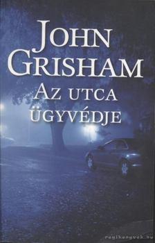 John Grisham - Az utca ügyvédje [antikvár]