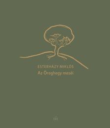 Esterházy Miklós - Az Öreghegy meséi