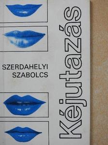 Szerdahelyi Szabolcs - Kéjutazás [antikvár]