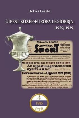 Hetyei László - Újpest Közép-Európa legjobbja - 1929, 1939