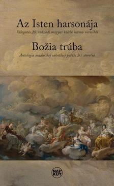 Az Isten harsonája - Válogatás 20. századi magyar költők istenes verseiből