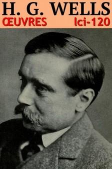 Herbert George Wells - H. G. Wells - Oeuvres [eKönyv: epub, mobi]
