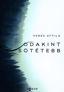 Veres Attila - Odakint sötétebb - ÜKH 2017
